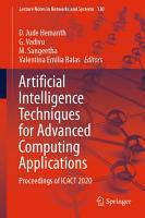 Artificial Intelligence Techniques for Advanced Computing Applications PDF