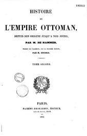 Histoire de l'empire ottoman, depuis son origine jusqu'à nos jours