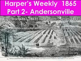 Harper   s Weekly 1865 Part 2   Andersonville PDF