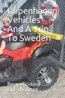 Copenhagen: Vehicles - And a Trip to Sweden
