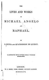 The Lives and Works of Michael Angelo and Raphael