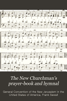 The New Churchman s Prayer book and Hymnal PDF