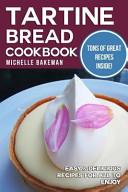 Tartine Bread Cookbook Book