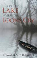 On the Lake Where the Loons Cry PDF