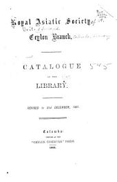 Catalogue of the Library: Revised to 31st December, 1881