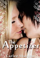 The Appetizer : Lesbian Erotic Sex: (Adults Only Erotica)