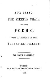 Awd Isaac: The Steeple Chase, and Other Poems : with a Glossary of the Yorkshire Dialect