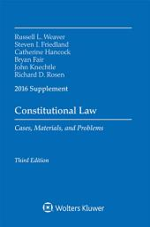 Constitutional Law: Cases Materials Problems 2016 Case Supplement
