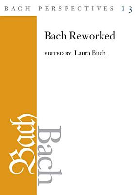 Bach Perspectives  Volume 13
