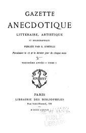 Gazette anecdotique, littéraire, artistique et bibliographique...: Volume1;Volume3;Volume5