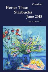 Better Than Starbucks June 2018 Premium PDF