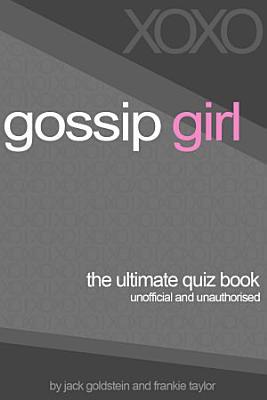 Gossip Girl   The Ultimate Quiz Book PDF