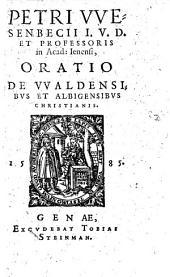 Petri VVesenbecii I. V. D. Et Professoris in Acad: Ienensi, Oratio De VValdensibvs Et Albigensibvs Christianis