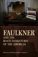 Faulkner and the Black Literatures of the Americas PDF