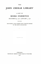 A List of Books Exhibited December 30, 1907-January 4, 1908: Including Incunabula and Other Early Printed Books in the Senn Collection