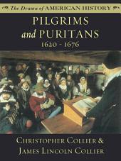 Pilgrims and Puritans: 1620 - 1676