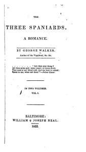 The Three Spaniards: A Romance, Volume 1