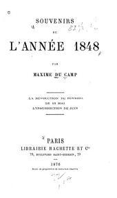 Souvenirs de l'année 1848: la révolution de février, la 15 mai, l'insurrection de juin