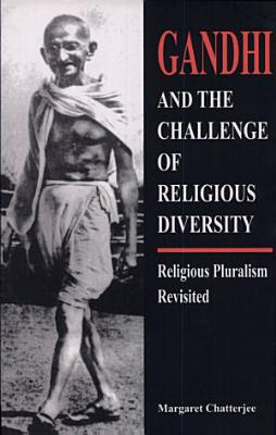 Gandhi and the Challenge of Religious Diversity PDF