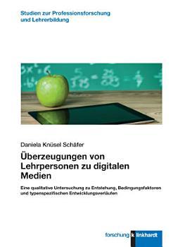berzeugungen von Lehrpersonen zu digitalen Medien PDF