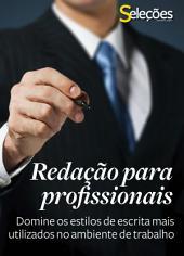 Redação para profissionais: Domine os estilos de escrita mais utilizados no ambiente de trabalho