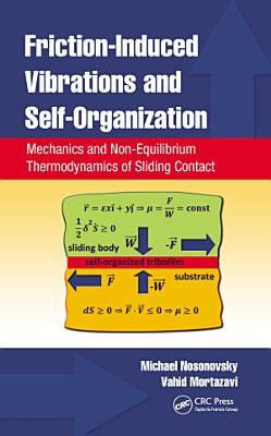 Friction Induced Vibrations and Self Organization