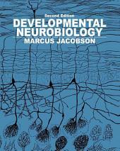 Developmental Neurobiology: Edition 2
