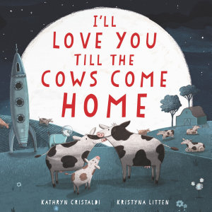 I ll Love You Till the Cows Come Home