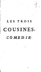 Les trois cousines,: comedie en trois actes