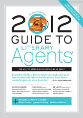 2012 Guide to Literary Agents: Edition 21