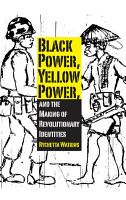 Black Power  Yellow Power  and the Making of Revolutionary Identities PDF