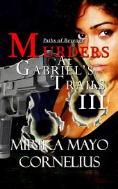 Murders at Gabriel's Trails 3: Paths of Revenge