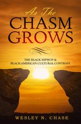 As The Chasm Grows     The Black HipHop   Black American Cultural Contrast  PDF