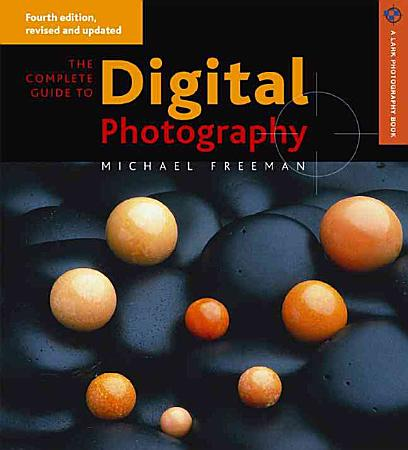 The Complete Guide to Digital Photography PDF