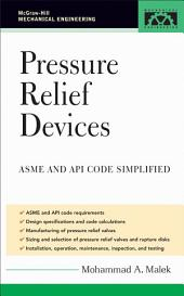 Pressure Relief Devices: ASME and API Code Simplified