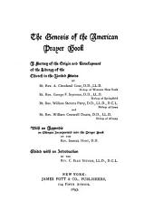 The Genesis of the American Prayer Book: A Survey of the Origin and Development of the Liturgy of the Church in the United States