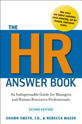 The HR Answer Book: An Indispensable Guide for Managers and Human Resources Professionals, Edition 2