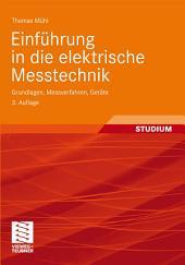 Einführung in die elektrische Messtechnik: Grundlagen, Messverfahren, Geräte, Ausgabe 3