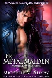 His Metal Maiden: A Qurilixen World Novel