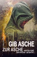 Gib Asche zur Asche  Ashton Ford  der Psycho Detektiv 1 PDF