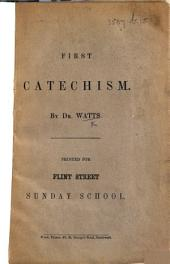 First Catechism ... Printed for the Flint Street Sunday School