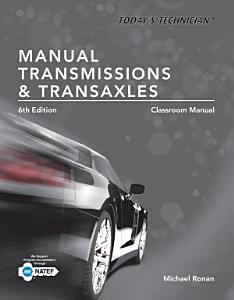 Today s Technician  Manual Transmissions and Transaxles Classroom Manual and Shop Manual  Spiral bound Version PDF
