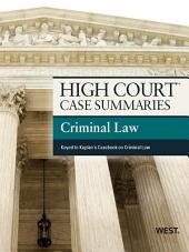 High Court Case Summaries on Criminal Law, Keyed to Kaplan, 7th: Edition 7