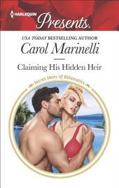 Claiming His Hidden Heir: A Secret Baby Romance