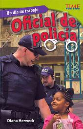 Un dia de trabajo / All in a Day's Work: Oficial De Policia / Police Officer: Challenging