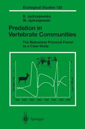 Predation in Vertebrate Communities: The Bialowieza Primeval Forest as a Case Study