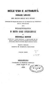 Dell'uso e autorita delle leggi del regno delle due Sicilie considerate nelle relazioni con le persone e col territorio degli stranieri ossia trattato di diritto civile internazionale: Volume 1