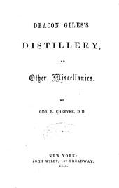 Deacon Giles's Distillery: And Other Miscellanies