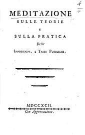 Meditazione sulle teorie e sulla practica delle imposizioni e tasse pubbliche
