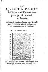 La quinta parte dell'historia dell'inuittissimo principe Sferamundi di Grecia ; tolta da gli annali de gli Imperadori di Trabisonda: Volume 22